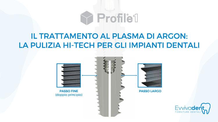 Forniture dentali avanzate: Profile 1 e il trattamento al Plasma di Argon