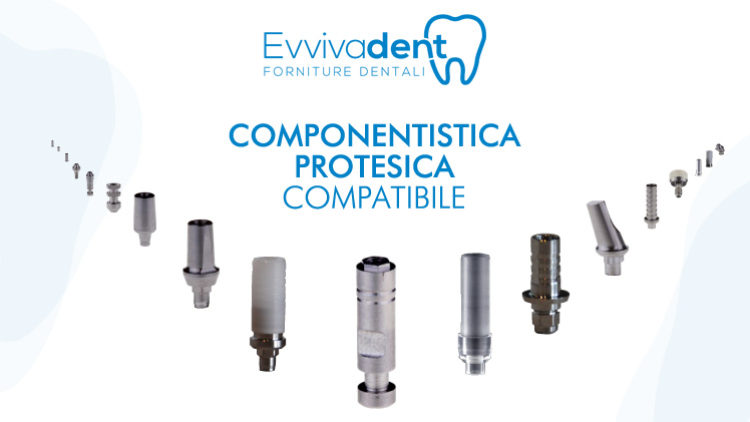 Protesica compatibile Evvivadent: altissimi standard di sicurezza ed efficacia