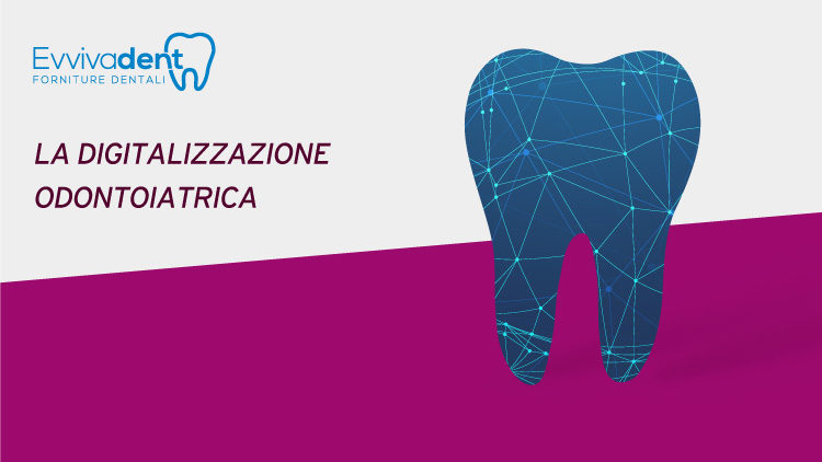 La Digitalizzazione: ecco il futuro delle forniture dentali