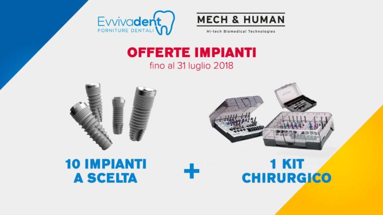 Estate 2018: offerta prodotti dentali + kit chirurgico Mech & Human!